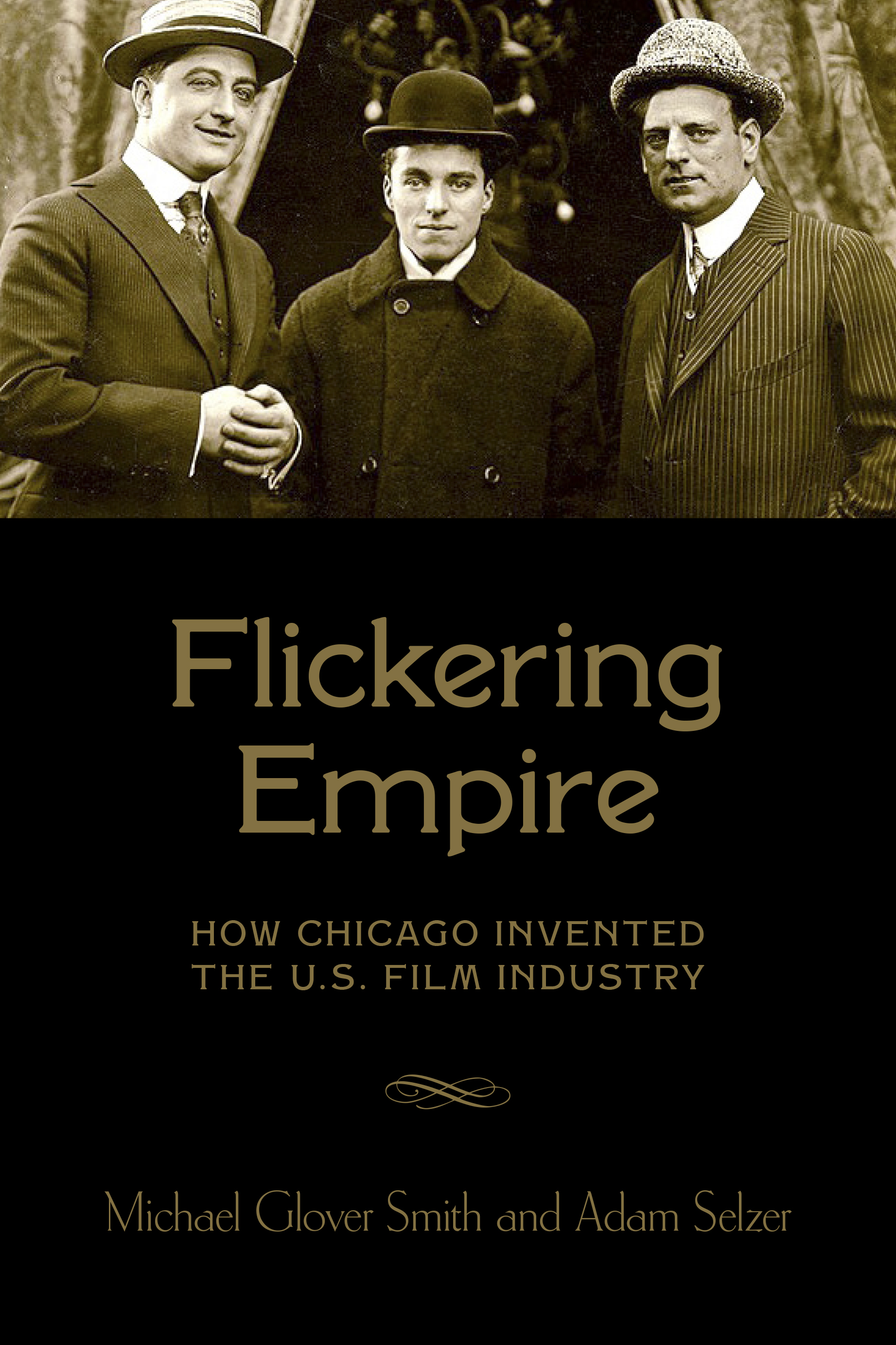 Flickering Empire: How Chicago Invented the US Film Industry