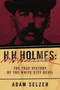 Hh Holmes And Jack The Ripper The Chicago Evidence With Podcast