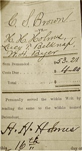 Detail from an 1891 summons from a lawsuit between Charles S. Brown and HH Holmes. Brown never believed Holmes was really hanged.